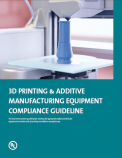 3D Printing & Additive Manufacturing Equipment Compliance Guideline
