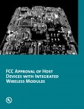 FCC Approval of Host Devices with Integrated Wireless Modules