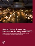 Applied Safety Science and Engineering Techniques (ASSET™): The Evolution of Hazard Based Safety Engineering into the Framework of a Safety Management Process