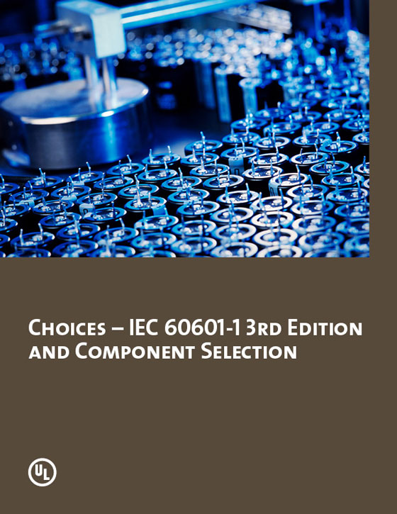 Choices – IEC 60601-1 3rd Edition and Component Selection