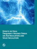 Effects of High Frequency Voltage Stress on Air Insulation and Solid Insulation