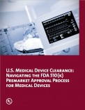 U.S. Medical Device Clearance: Navigating the FDA 510(k) Premarket Approval Process for Medical Devices