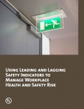 Using Leading and Lagging Safety Indicators to Manage Workplace Health and Safety Risk