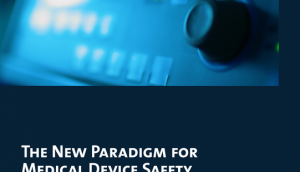 The New Paradigm for Medical Device Safety