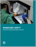 Managing Safety in Additive Manufacturing Facilities