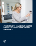 Cybersecurity Considerations for Connected Smart Home Systems and Devices