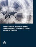 Using Digital Tools To Bring Transparency To Global Supply Chain Activities